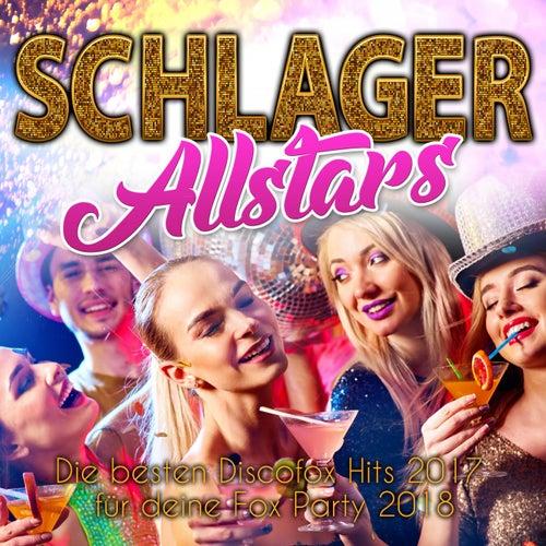 Schlager Allstars - Die besten Discofox Hits 2017 für deine Fox Party 2018 von Various Artists
