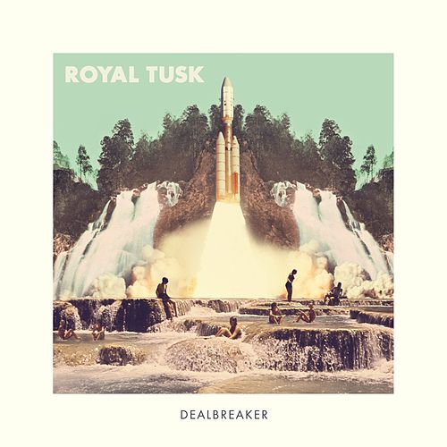 DealBreaker by Royal Tusk
