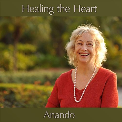 Healing the Heart by Anando