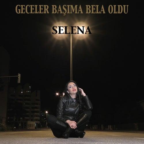 Geceler Başıma Bela Oldu de Selena