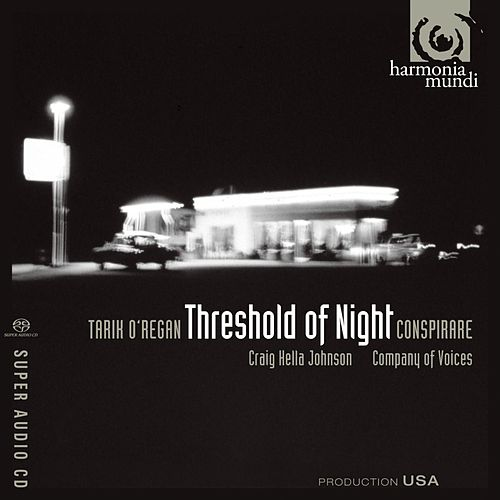 O'Regan: Threshold of Night de Conspirare and Craig Hella Johnson