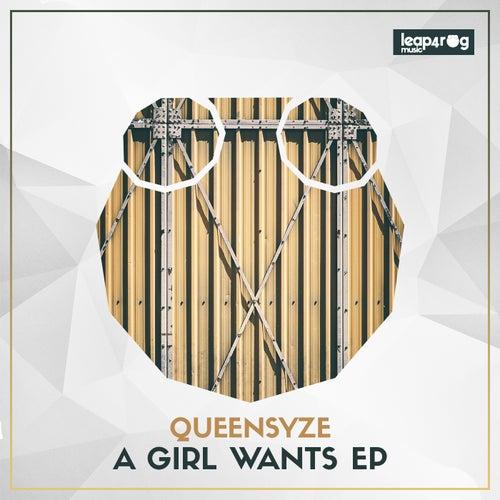 A Girl Wants - Single by Queensyze