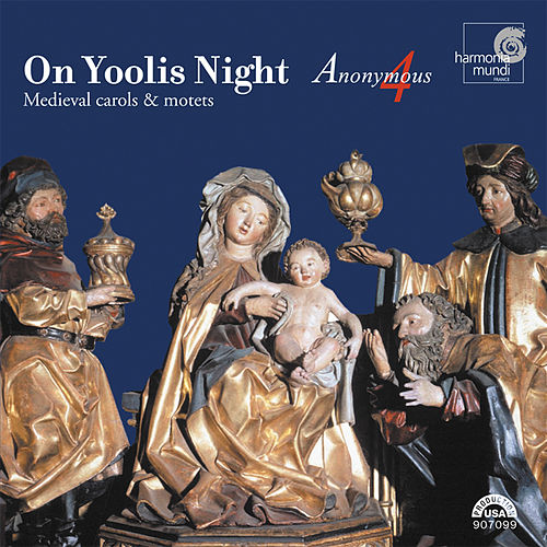On Yoolis Night - Medieval Carols & Motets by Anonymous 4