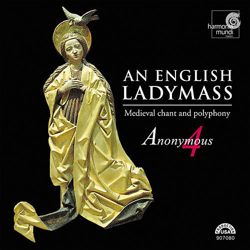 An English Ladymass: Medieval Chant and Polyphony by Anonymous 4
