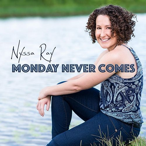 Monday Never Comes de Nyssa Ray