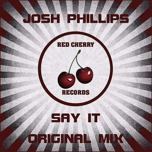 Say It by Josh Phillips