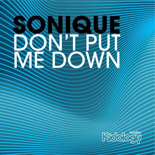 Don't Put Me Down von Sonique