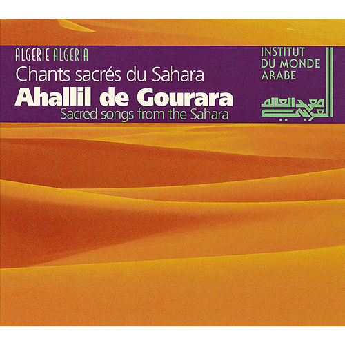 Sacred Songs from the Sahara de Ahallil De Gourara