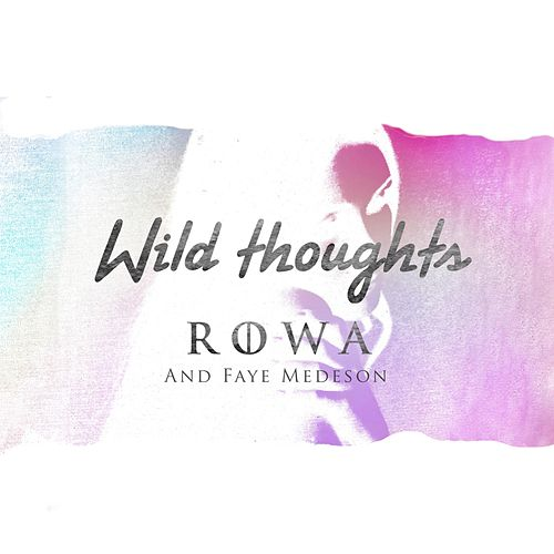 Wild Thoughts (feat. Faye Medeson) von Rowa