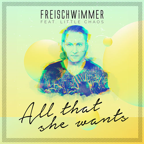 All That She Wants by Freischwimmer
