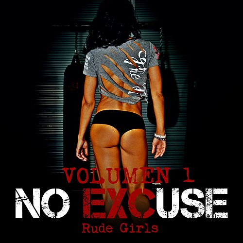 No Excuse (Vol. 1) von Rude Girls
