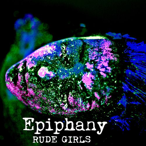 Epiphany von Rude Girls