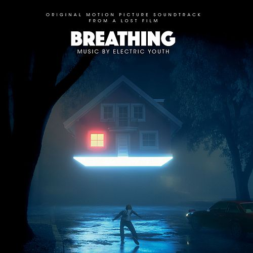 Breathing (Original Motion Picture Soundtrack From A Lost Film) by Electric Youth