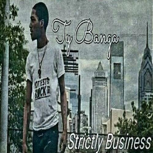 Strictly Business de Ty Banga