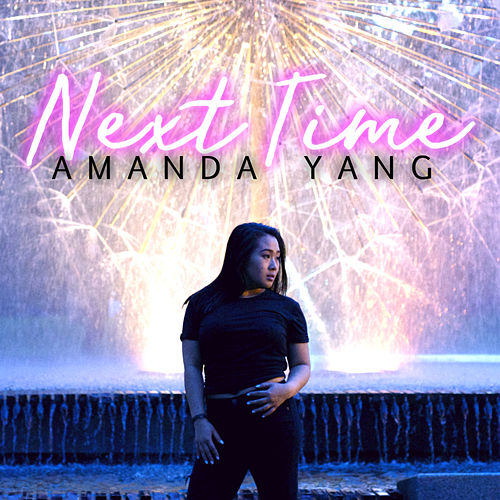 Next Time by Amanda Yang