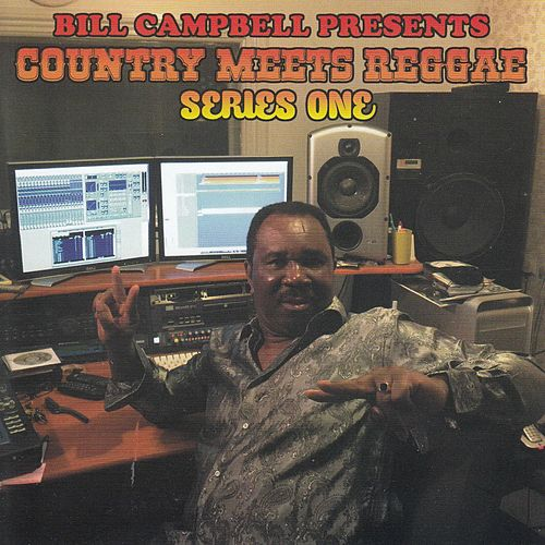 Bill Campbell: Country Meets Reggae, Series One by Various Artists