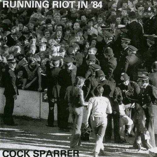 Running Riot in '84 de C*ck Sparrer