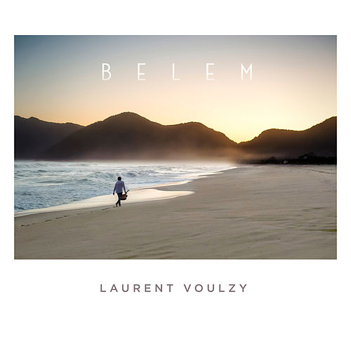 Belem by Laurent Voulzy