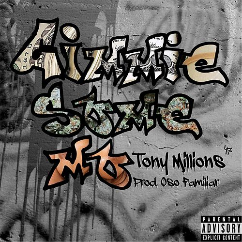 Gimmie Some Mo' by Tony Millions