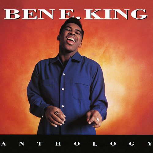 Ben E. King Anthology by Ben E. King