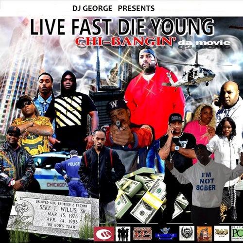 Live Fast Die Young: Chi-Bangin da Movie von George Barnes