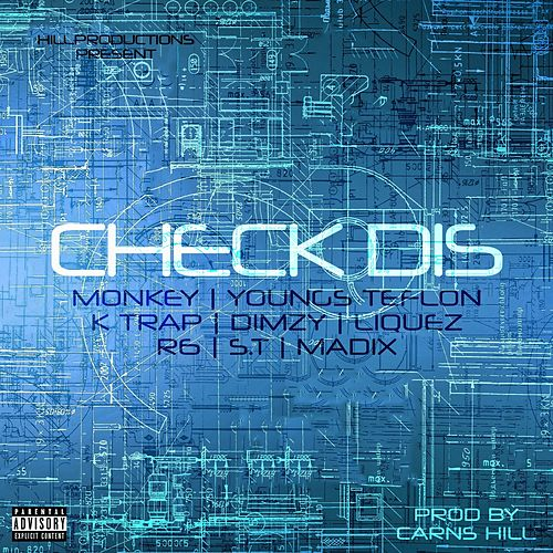Check Dis (feat. ST, Youngs Teflon, K Trap, Monkey, Liquez & Madix) by Dimzy