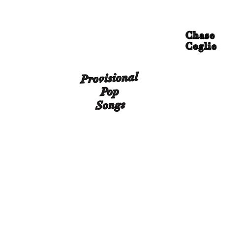 Provisional Pop Songs by Chase Ceglie