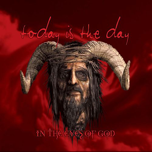 In The Eyes Of God (Deluxe Edition) (Remastered) by Today Is the Day