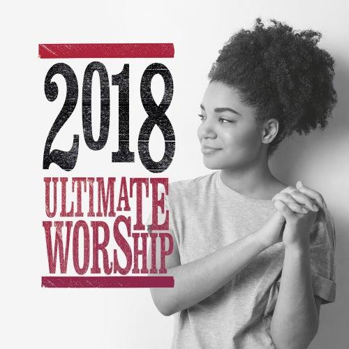 Ultimate Worship 2018 de Various Artists