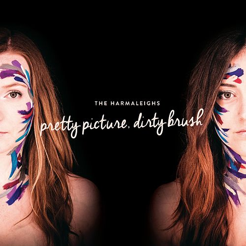 Pretty Picture, Dirty Brush von The Harmaleighs