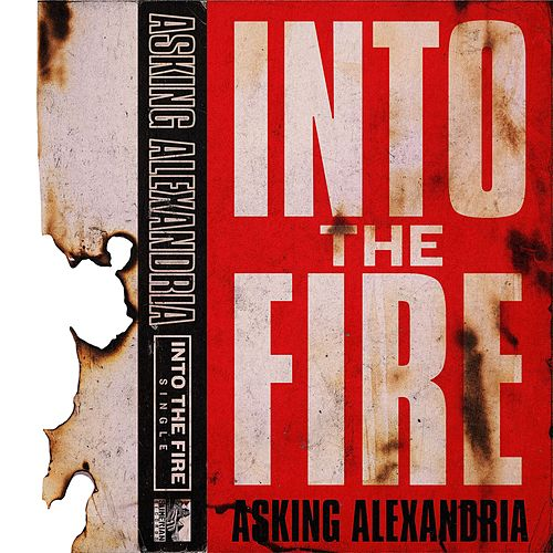 Into The Fire by Asking Alexandria