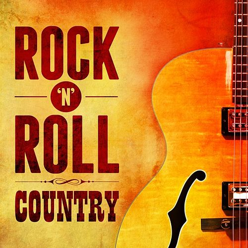 Rock'n'Roll Country von Various Artists