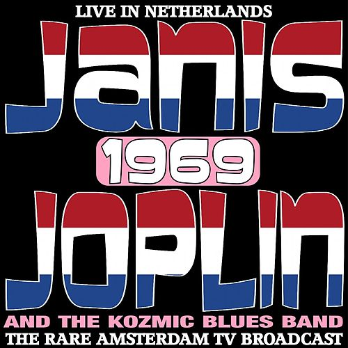 Live In The Netherlands 1969 - The Rare Amsterdam TV Broadcast de Janis Joplin