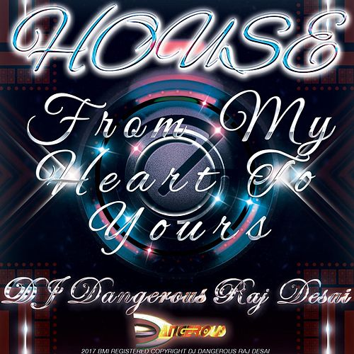 From My Heart To Yours de DJ Dangerous Raj Desai