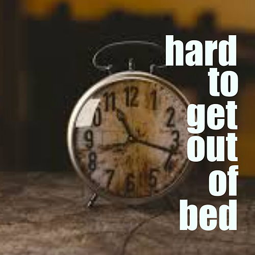 Hard To Get Out Of Bed von Various Artists