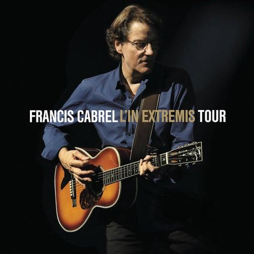 L'In Extremis Tour (Live) de Francis Cabrel