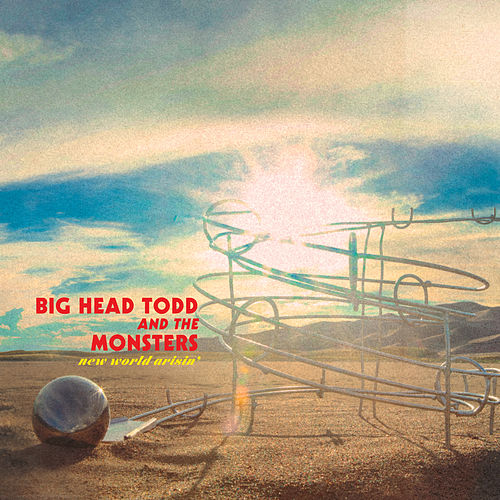 New World Arisin' de Big Head Todd And The Monsters