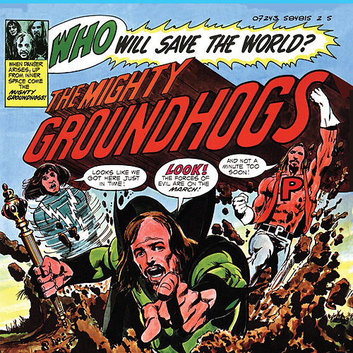 Who Will Save The World? The Mighty Groundhogs de The Groundhogs