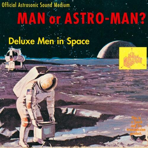 Deluxe Men In Space von Man or Astro-Man?
