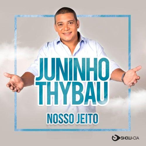 Nosso Jeito von Juninho Thybau