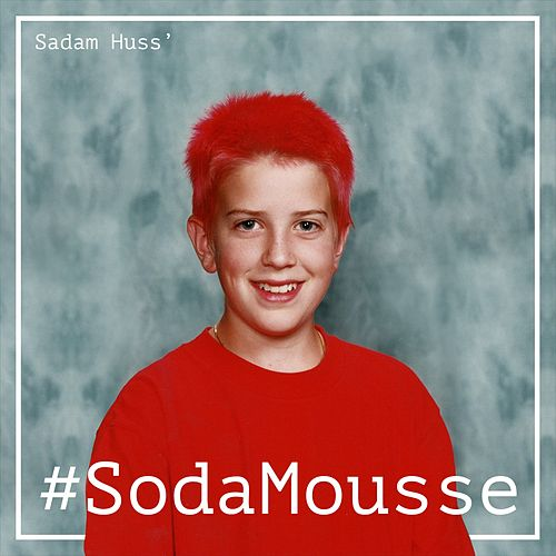#SodaMousse von Sadam Huss'