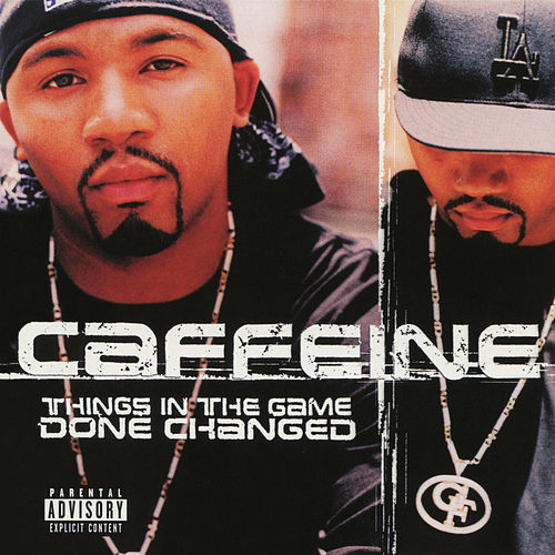 Things In The Game Done Changed de Caffeine