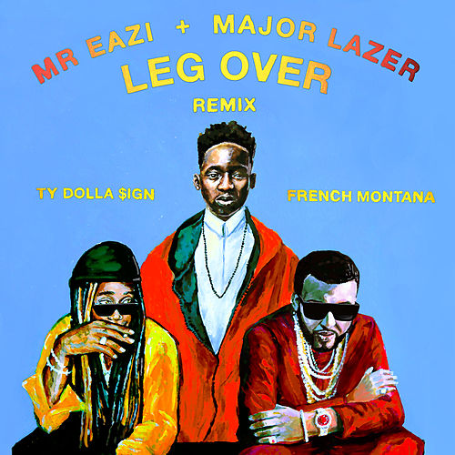 Leg Over (Remix) by Major Lazer