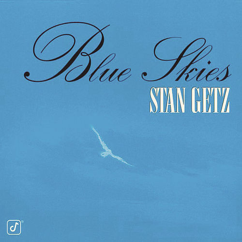 Blue Skies von Stan Getz