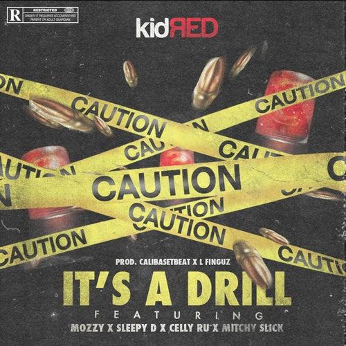 It's a Drill (feat. Mozzy, Sleepy D, Celly Ru & Mitchy Slick) von Kid Red