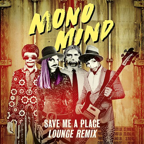 Save Me a Place (Lounge Remix) by Mono Mind