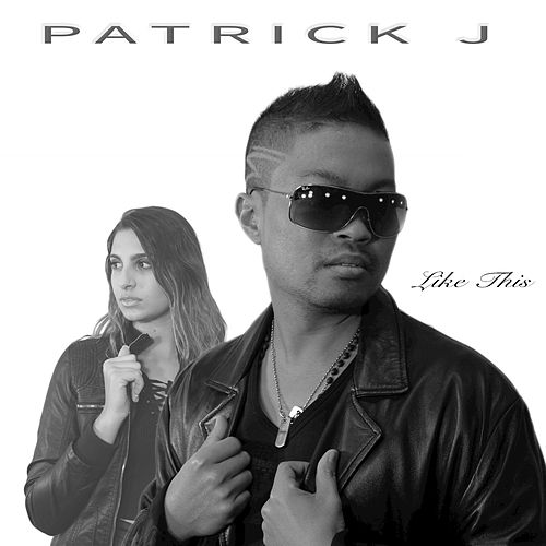 Like This by Patrick J.