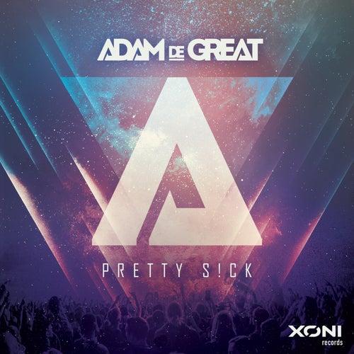 Pretty S!ck by Adam De Great