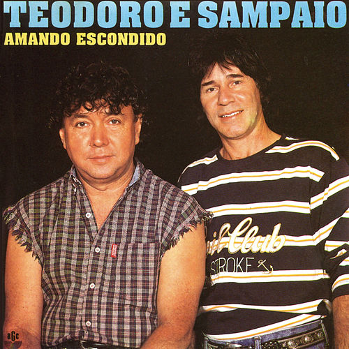 Amando Escondido by Teodoro & Sampaio