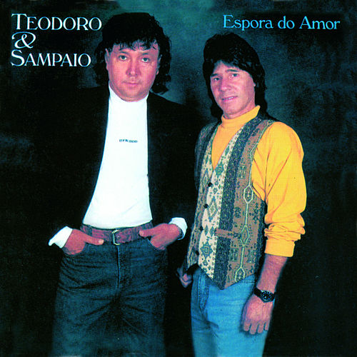 Espora do Amor de Teodoro & Sampaio